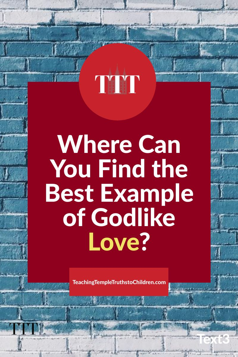 Where can you find the best example of Godlike love? on a blue brick background