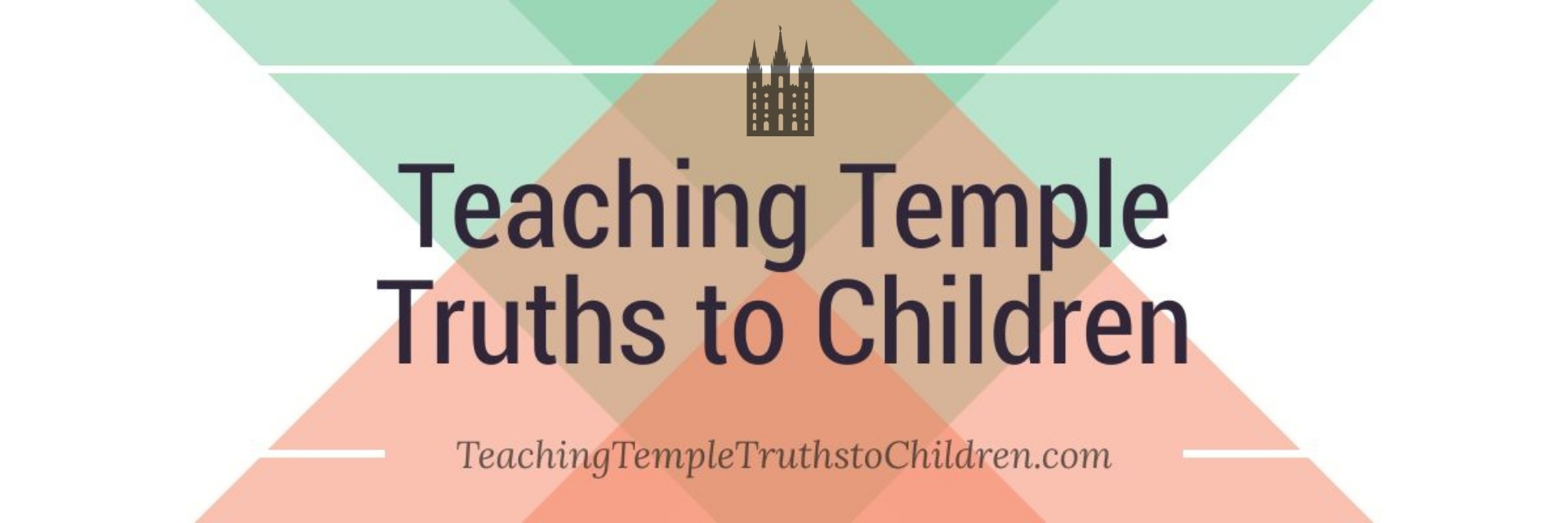 Teaching Temple Truths to Children