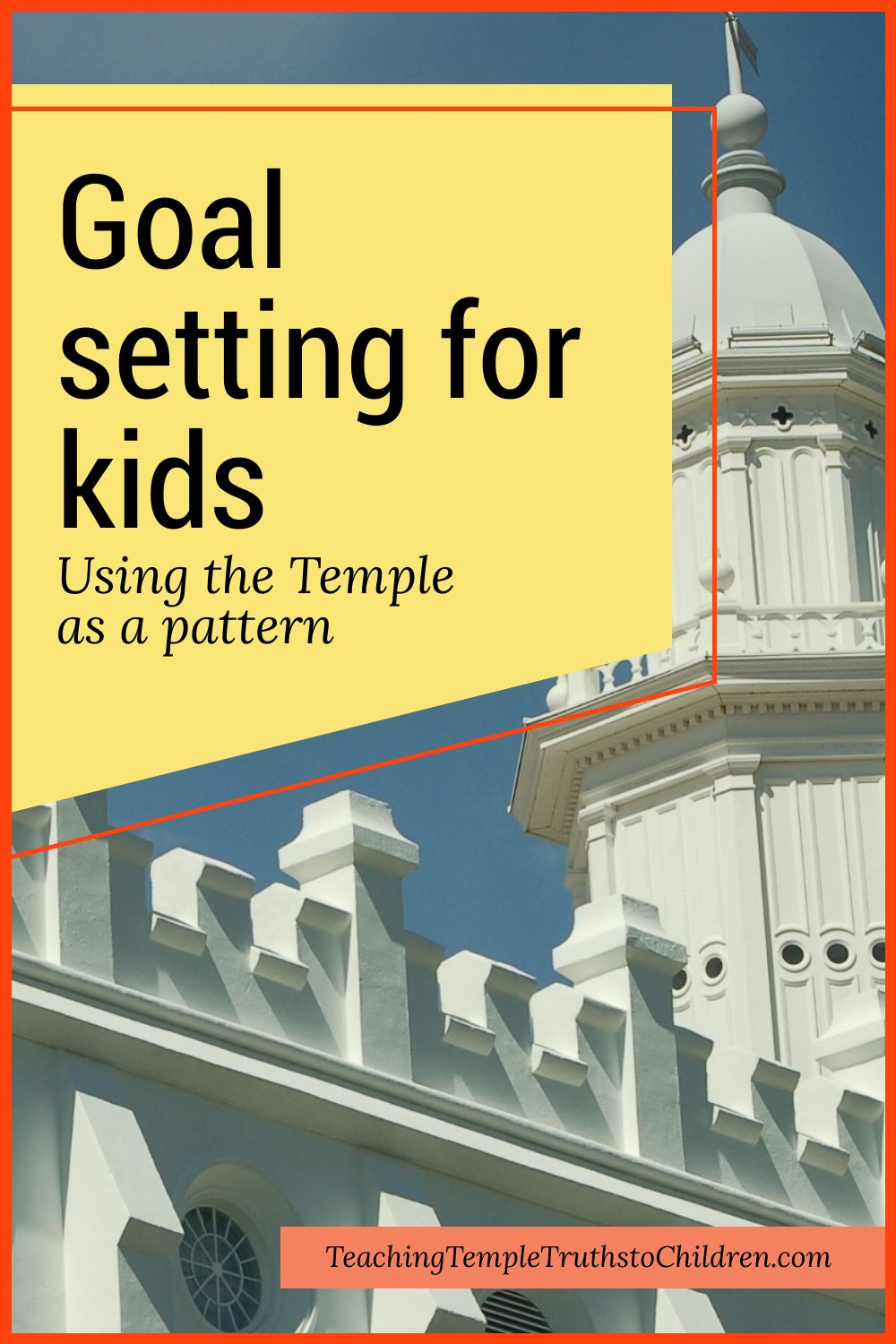 Teach kids goal setting with the Temple