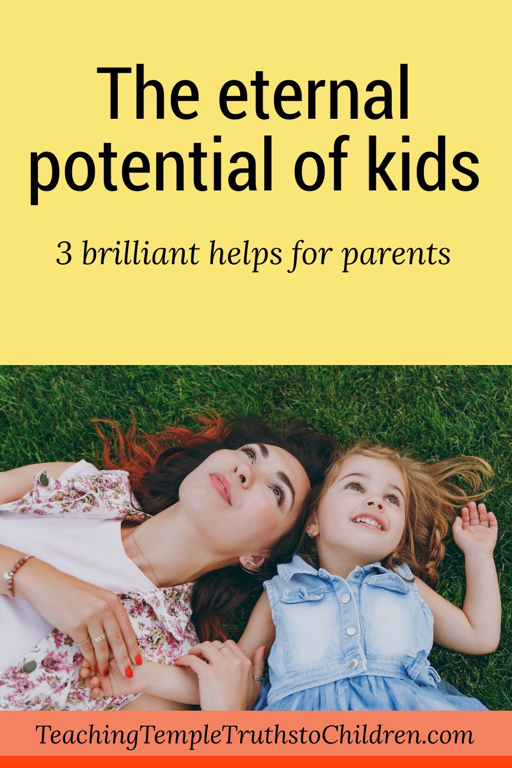 The eternal potential of kids: 3 brilliant helps for parents
