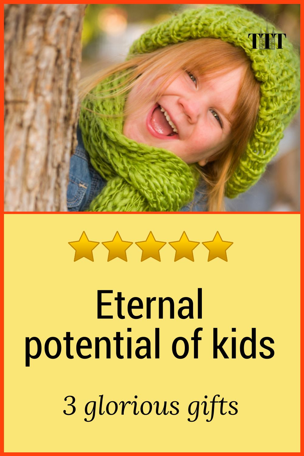 Eternal potential of kids:3 glorious gifts