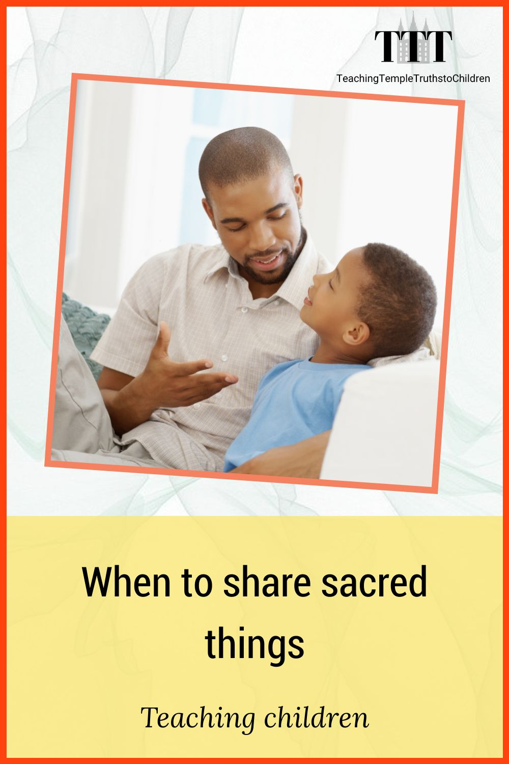 How to teach your children when to share sacred things