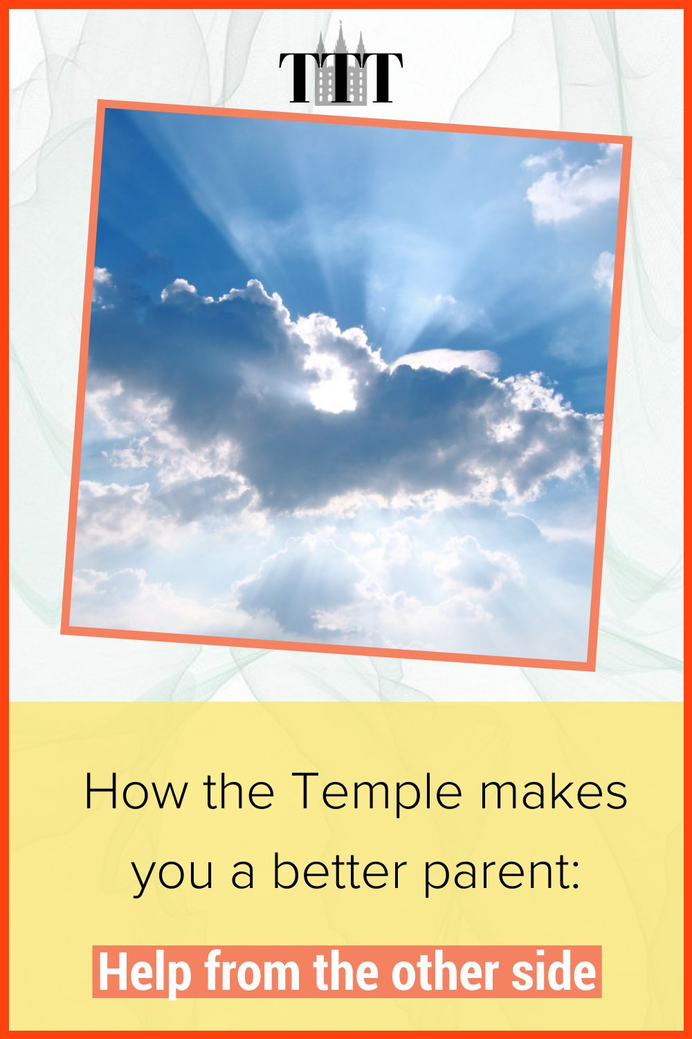 How the Temple can help you be a better parent: Help from the other side