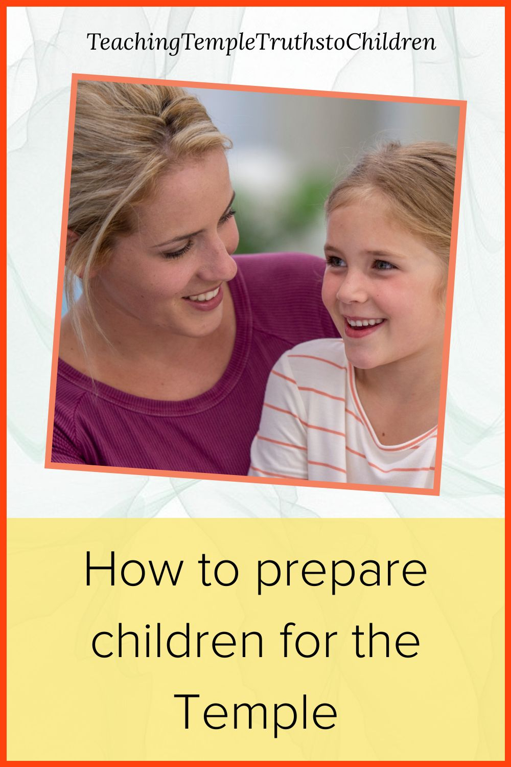 How to prepare your children for the Temple