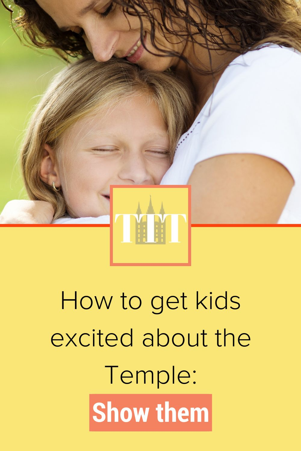 How to get kids excited for the Temple: Show them