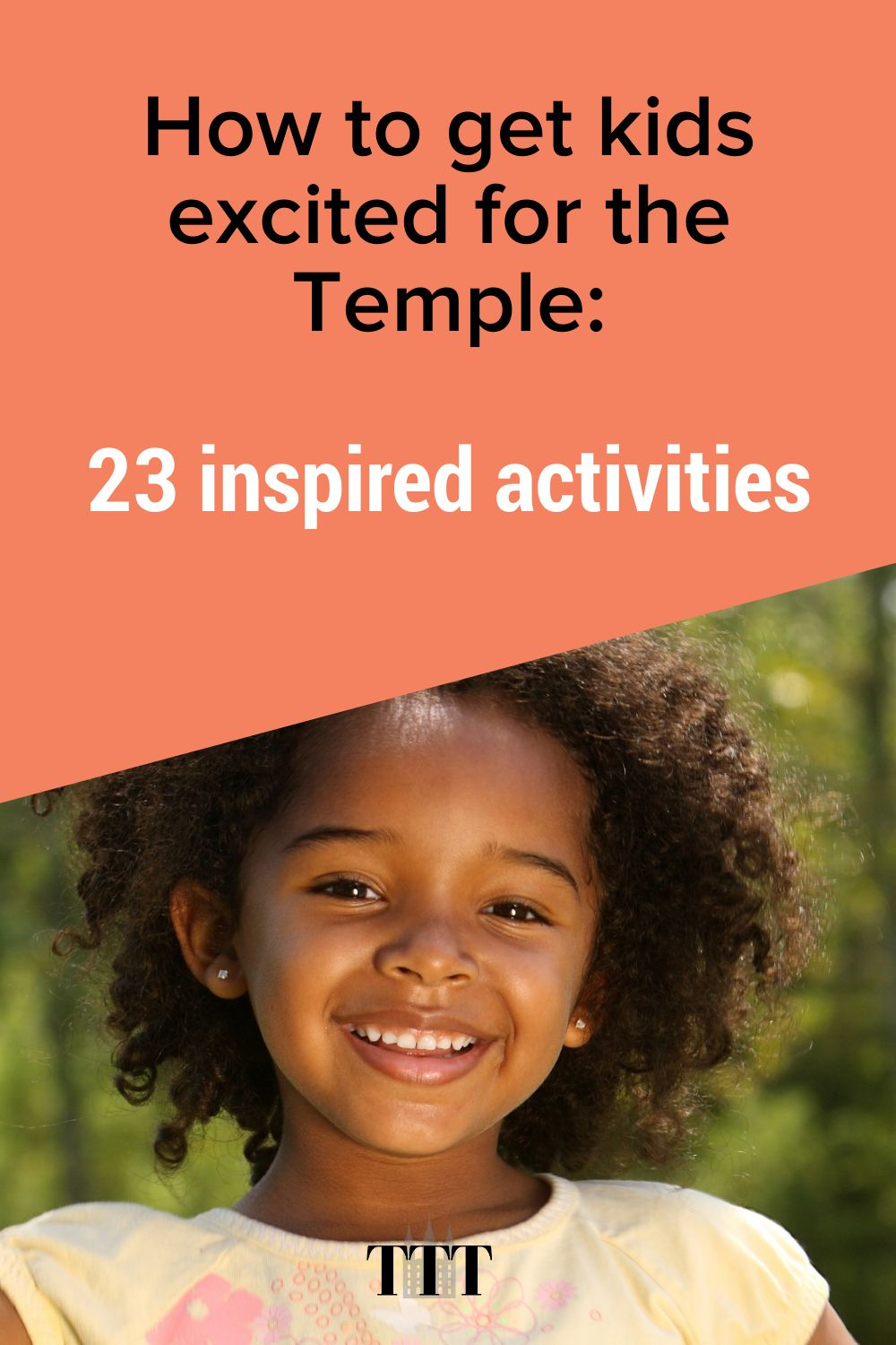 How to get kids excited for the Temple: 23 inspired activities