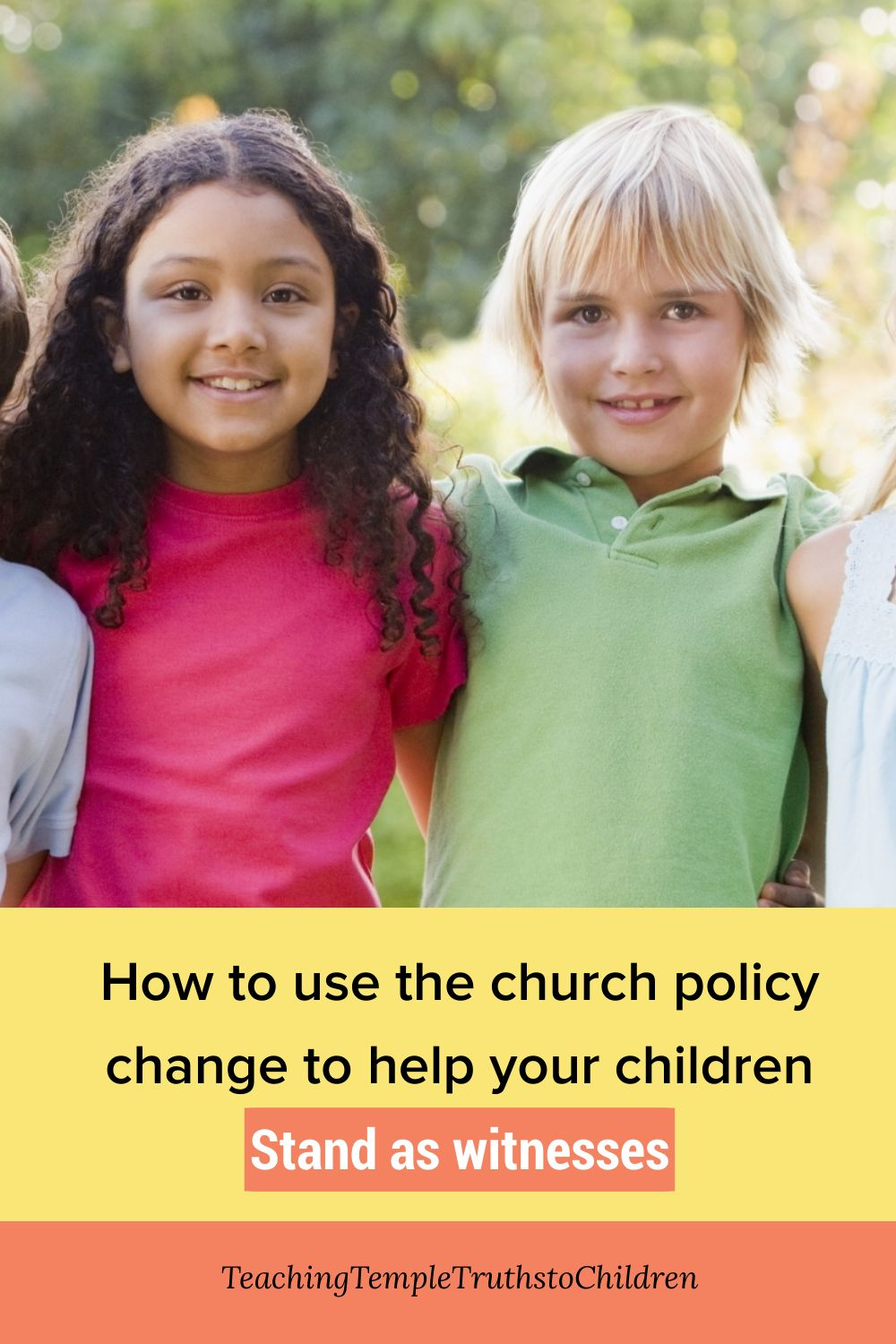 How to use the church policy change to help your children stand as witnesses