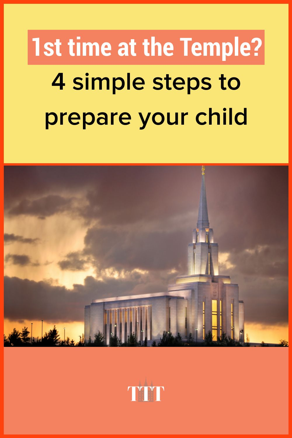 {1st time at the Temple?} 4 simple steps to prepare your children