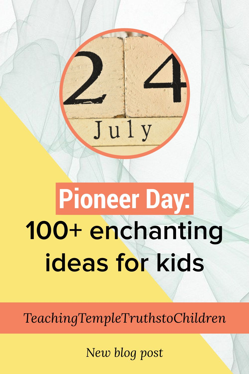 {Pioneer Day:} 100+ enchanting ideas for kids