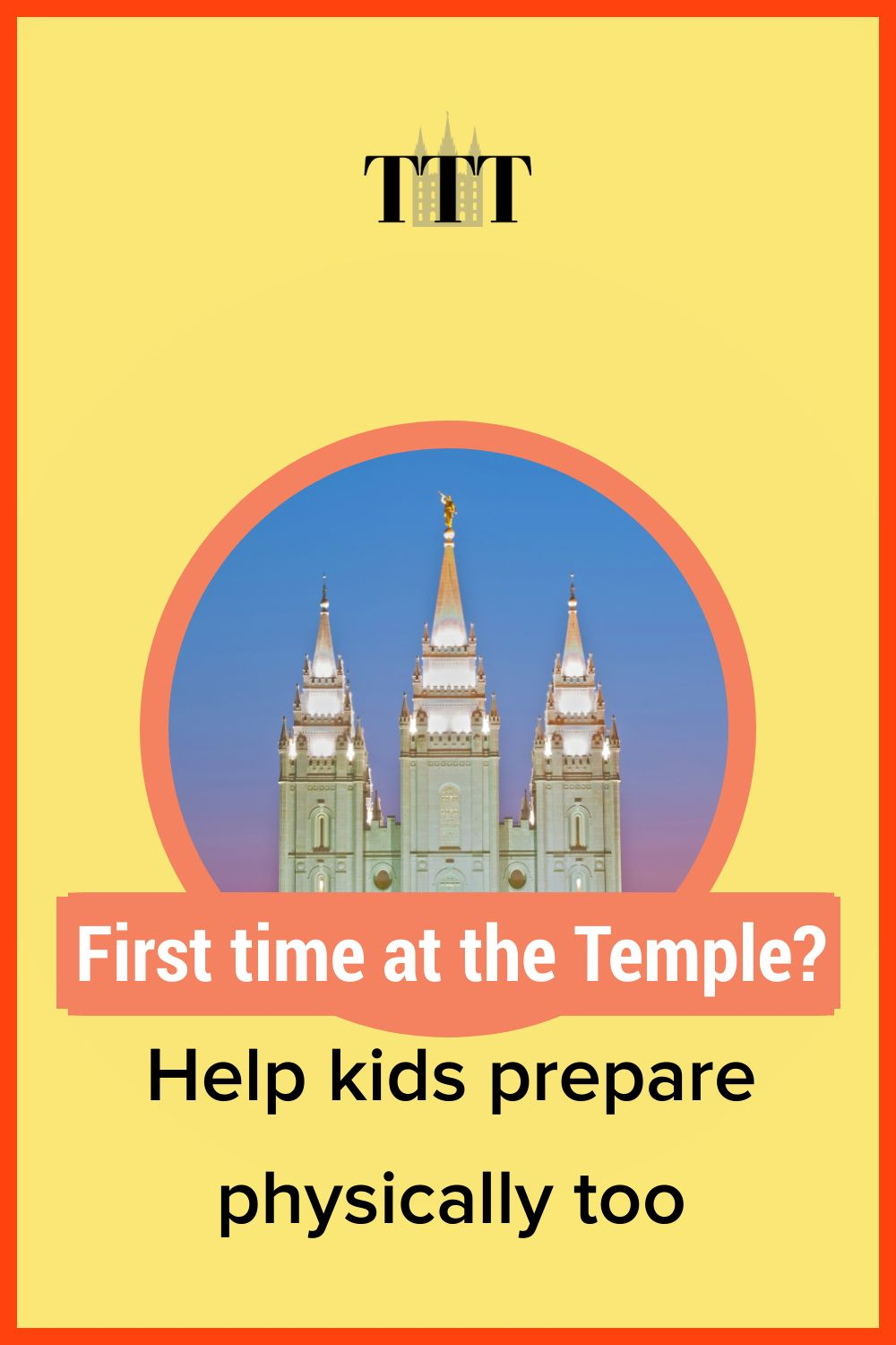 First time at the Temple? Help kids prepare physically too