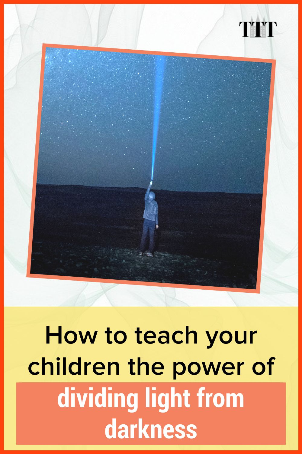 How to teach your children the power of dividing light from darkness