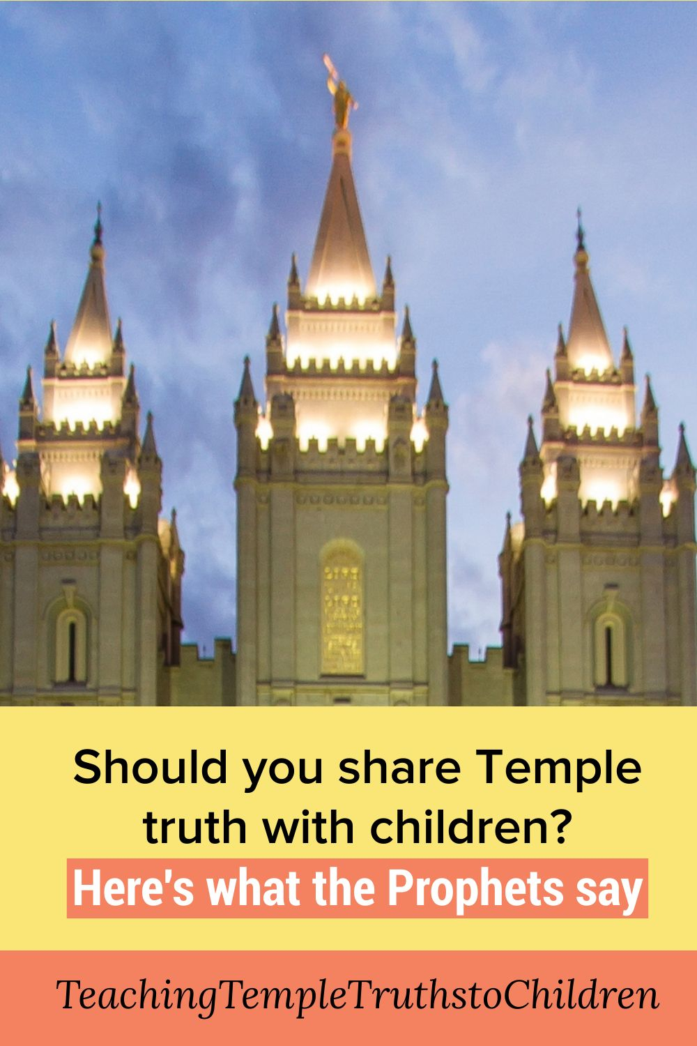 Should you teach children Temple Truths? Here's what the Prophets say