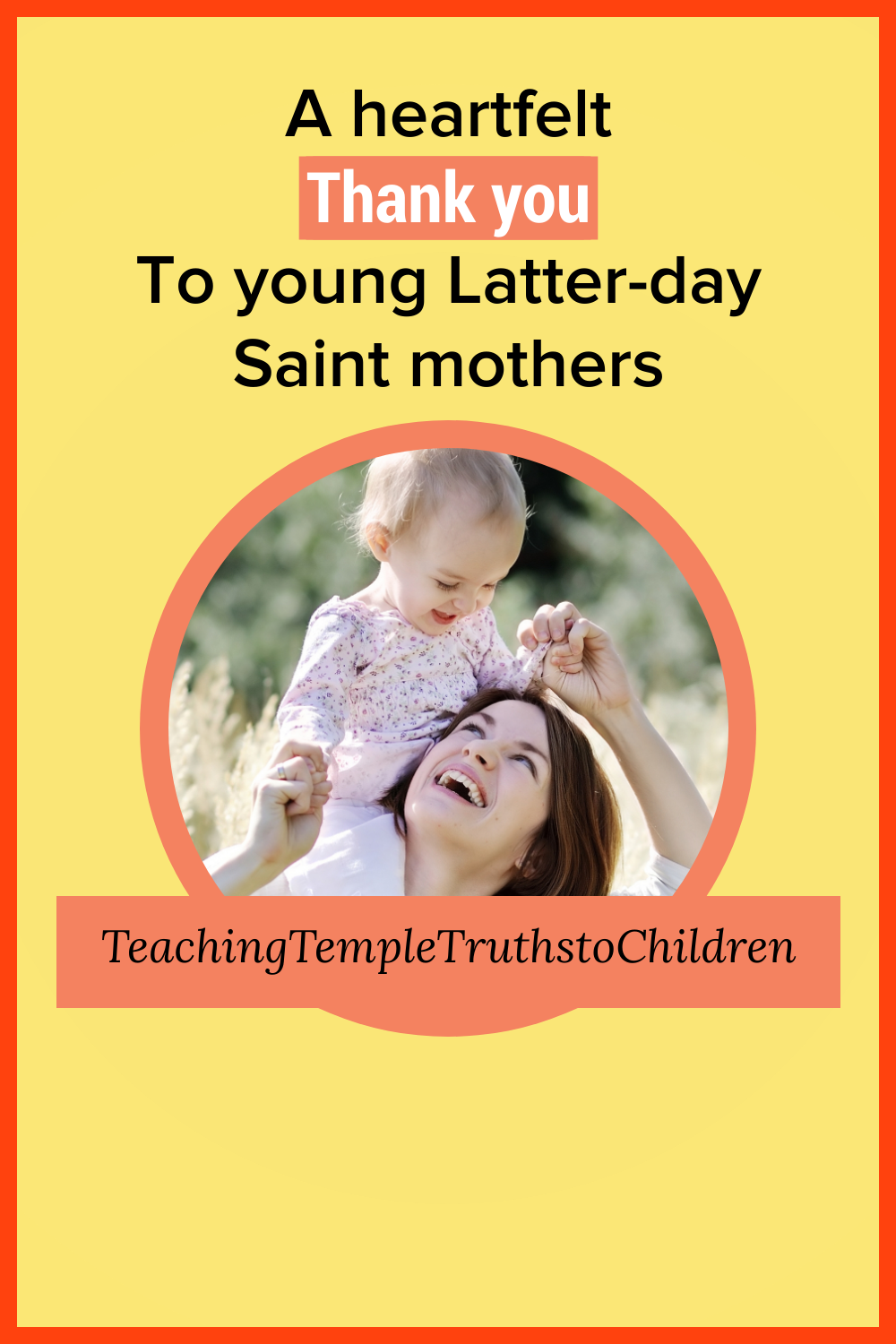 A heartfelt thank you note to young Latter-day Saint mothers